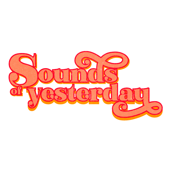 Sounds of Yesterday