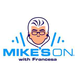 Mikes On with Francesa
